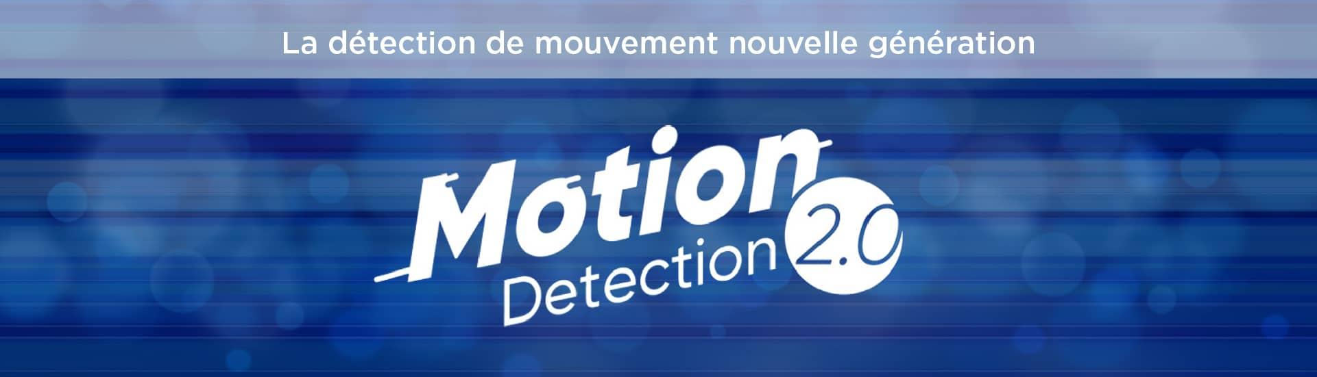 Détection de mouvement 2.0